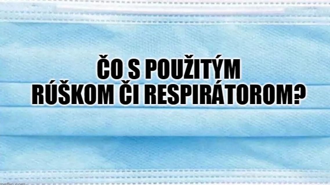 Ako nakladať s použitými rúškami a respirátormi?