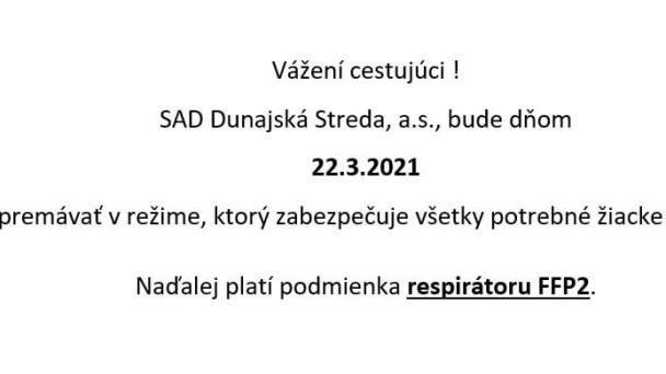 OZNAM SAD Dunajská Streda a.s. - od 22.03.2021- režim,ktorý zabezpečuje všetky potrebné žiacke spoje
